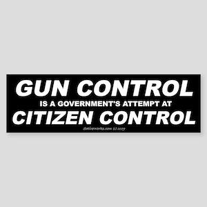 Gun Control - Citizen Control Bumper Sticker
