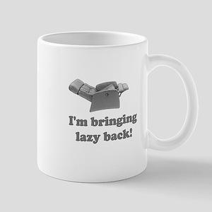 I'm Bringing Lazy Back Mug