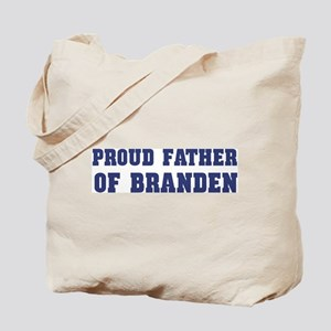 Proud Father of Branden Tote Bag