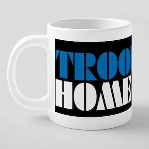 Troops Home Now mug 20 oz Ceramic Mega Mug