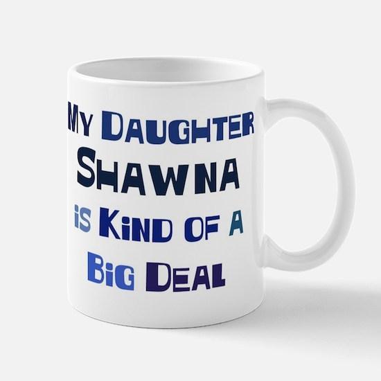 My Daughter Shawna Mug