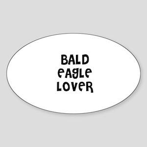 BALD EAGLE LOVER Oval Sticker