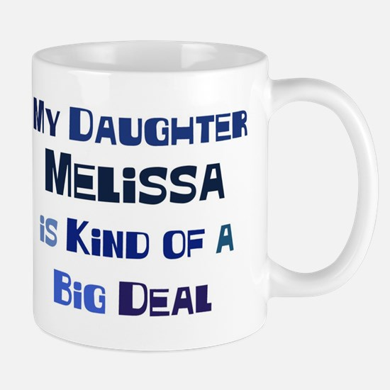 My Daughter Melissa Mug