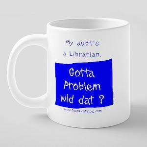 45 My Aunt's a Librarian Mu 20 oz Ceramic Mega Mug