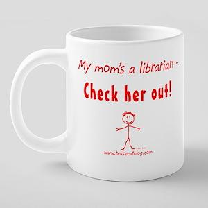 51 My Mom...Check Her Out M 20 oz Ceramic Mega Mug