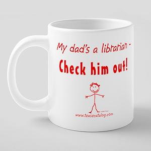 52 My Dad...Check Her Out M 20 oz Ceramic Mega Mug