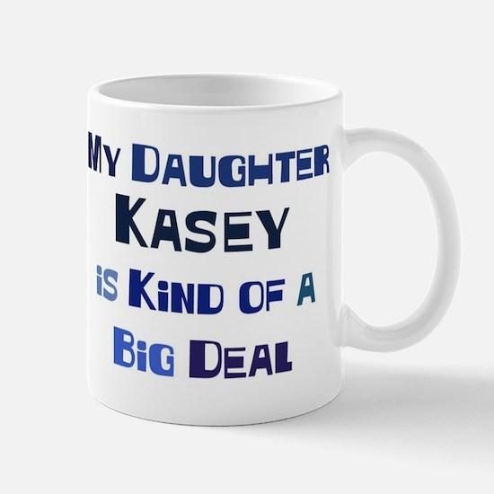 My Daughter Kasey Mug