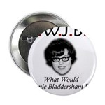 "What Would Jeannie Bladdersha 2.25"" Button (100 pa"