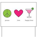 peace. love. happy hour Yard Sign
