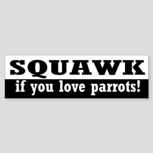 Squawk Bumper Sticker (multi)
