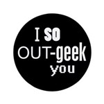 I so Out-geek you 3.5