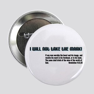 """I will not take the mark! 2.25"""" Button"""