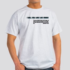 I will not take the mark! Light T-Shirt