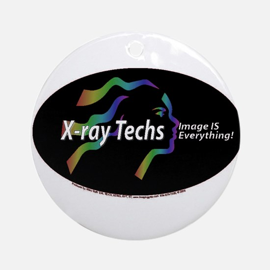 X-ray Techs Image is Everythi Ornament (Round)