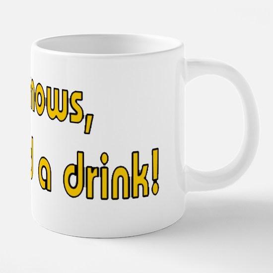 N.O. Need Drink.png 20 oz Ceramic Mega Mug