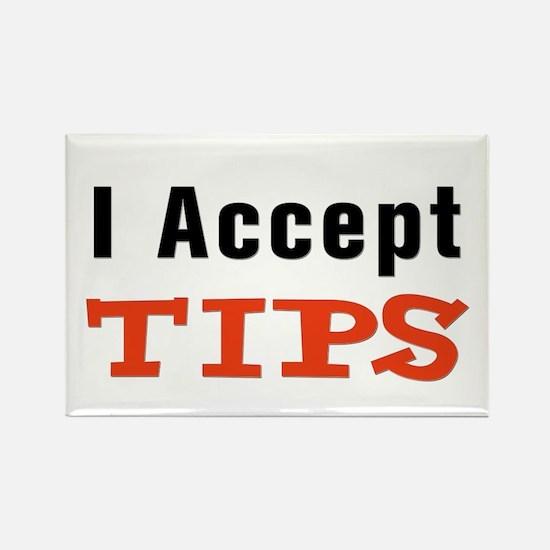 I Accept Tips Rectangle Magnet