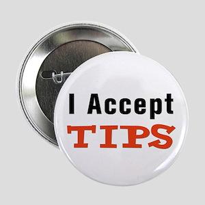 """I Accept Tips 2.25"""" Button"""