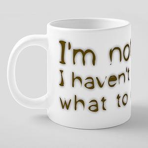 5x2 - Im not lazy 20 oz Ceramic Mega Mug