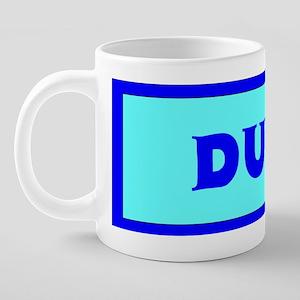 Dude mug 20 oz Ceramic Mega Mug