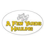 A Few Yards Hauling Oval Sticker