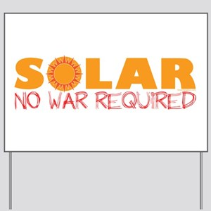 Solar Energy No War Yard Sign