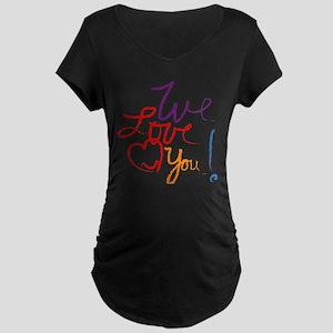 We Love You Maternity Dark T-Shirt
