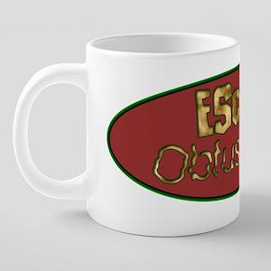 eschew_obsfucation 20 oz Ceramic Mega Mug