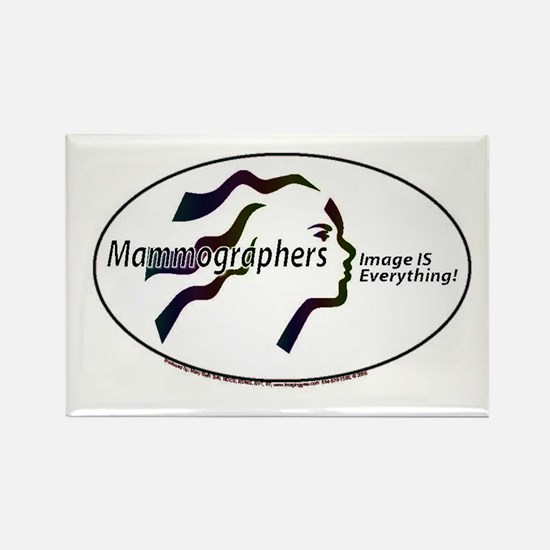 Mammographer Image is everyth Rectangle Magnet