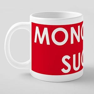MONOPOLYSUCKS 20 oz Ceramic Mega Mug