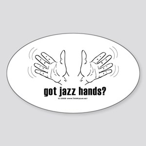 Got Jazz Hands? Oval Sticker