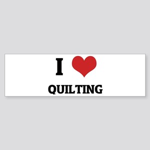 I Love Quilting Bumper Sticker