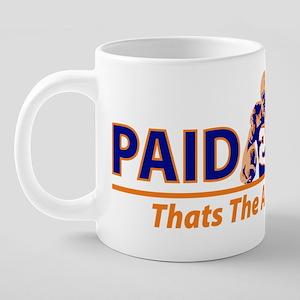 PAID 2 PAY 20 oz Ceramic Mega Mug