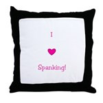 I Love Spanking in Pink - Throw Pillow