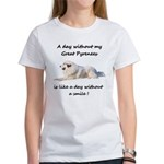 Without my Great Pyrenees Women's T-Shirt