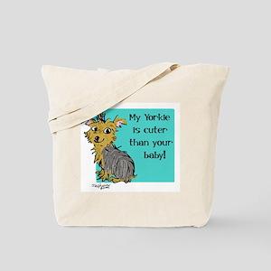 Yorkie is cuter Tote Bag