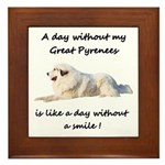 A day without my Great Pyrenees Framed Tile