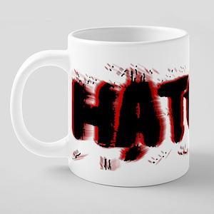 hate2 20 oz Ceramic Mega Mug