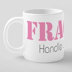 Fragile 20 oz Ceramic Mega Mug