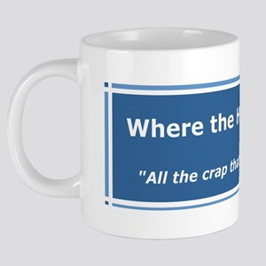 All the crap... 20 oz Ceramic Mega Mug
