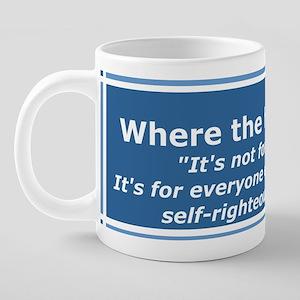 It's not for everyone... 20 oz Ceramic Mega Mug