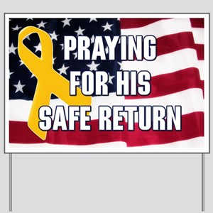 Praying for his safe return Yard Sign