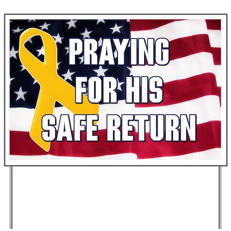 Praying for his safe return Yard Sign