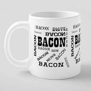 mug bacon bacon bacon 20 oz Ceramic Mega Mug