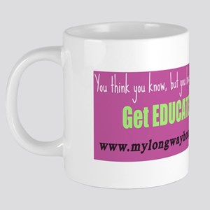Get educated 20 oz Ceramic Mega Mug