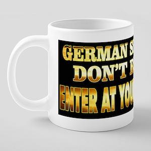 My German Shepherd doesnt r 20 oz Ceramic Mega Mug