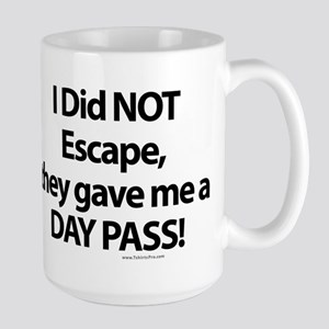 I Did NOT Escape Large Mug