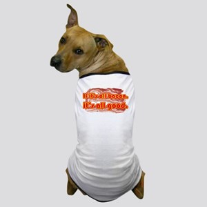 All bacon... Dog T-Shirt
