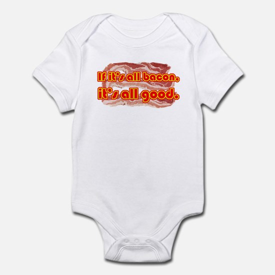 All bacon... Infant Bodysuit