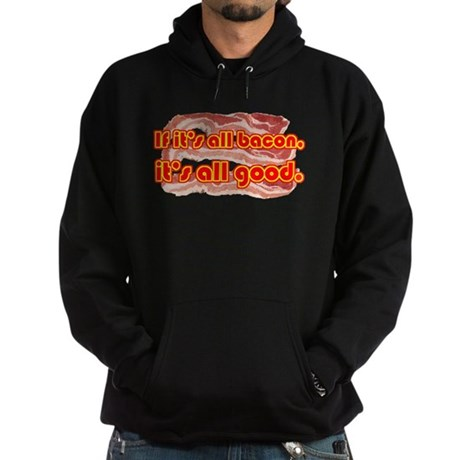 All bacon... Hoodie (dark)