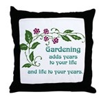 Gardening adds Years Throw Pillow